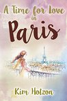 A Time For Love In Paris by Kim Hotzon