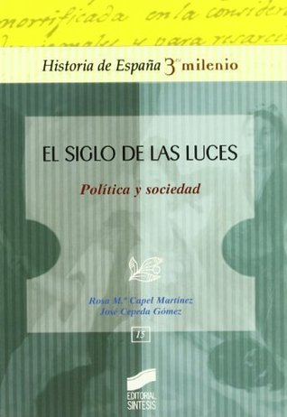 El Siglo de las Luces. Política y sociedad (Historia de España, 3er milenio)