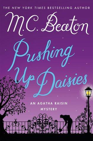 Pushing Up Daisies (Agatha Raisin #27)