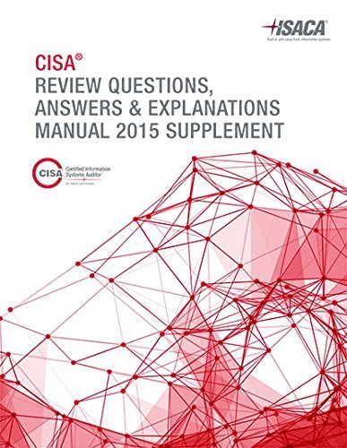 CISA Review Questions, Answers & Explanations Manual 2015 Supplement