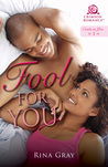 Fool for You by Rina Gray