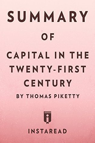 Summary of Capital in the Twenty-First Century: by Thomas Piketty | Includes Analysis