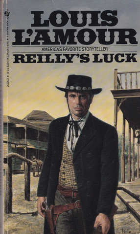 Reilly's Luck by Louis L'Amour