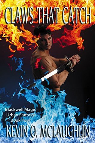 Claws That Catch (Blackwell Magic #4)