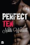 Perfect Ten by Nikki Worrell