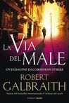 La via del male by Robert Galbraith