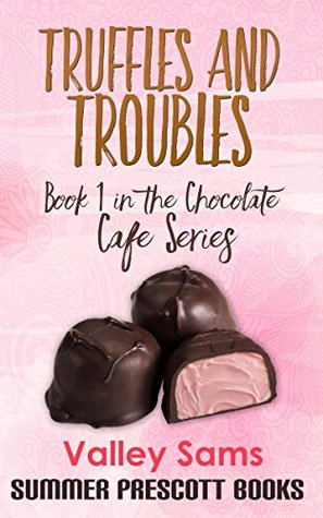 Truffles and Troubles: Book 1 in The Chocolate Cafe Series Epub Free Download