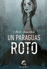 Un paraguas roto by Anne Invierns