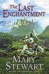 The Last Enchantment (The Arthurian Saga Book 3)