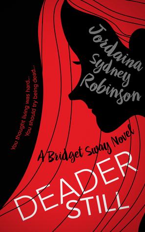 Deader Still (Bridget Sway, #2)