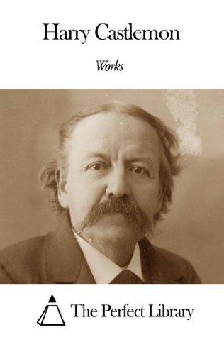 Works of Harry Castlemon