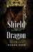 Shield of the Dragon (Dance with the Devil, #6)