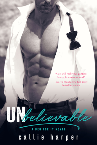 Unbelievable (Colt & Caroline) by Callie Harper