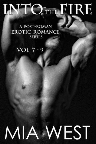 Into the Fire: A Post-Roman Erotic Romance Series, Vol 7-9