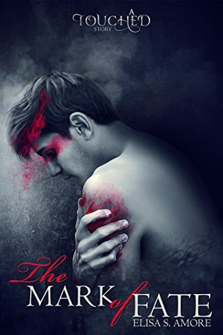 The Mark of Fate(Touched Saga 1.5)