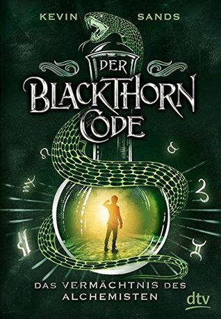 Das Vermächtnis des Alchemisten (Der Blackthorn-Code, #1)
