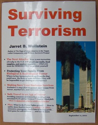 Surviving terrorism: Protecting yourself, your business, and your community from terrorism and martial law