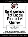 Relationships That Enable Enterprise Change: Leveraging the Client-Consultant Connection (J-B O-D (Organizational Development))