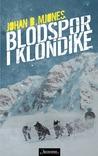 Blodspor i Klondike by Johan B. Mjønes