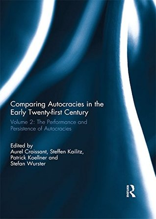 Comparing autocracies in the early Twenty-first Century: Vol 2: The Performance and Persistence of Autocracies