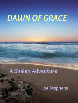 Dawn of Grace (Shalan Adventure #4)