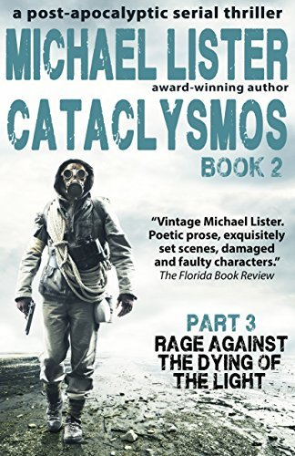 CATACLYSMOS Book 2 Part 3: RAGE AGAINST THE DYING OF THE LIGHT: a post-apocalyptic thriller