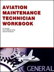 Aviation Maintenance Technician General Workbook (Aviation Maintenance Technician Airframe Powerplan