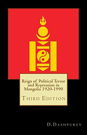 Reign of Political Terror and Repression in Mongolia 1920-1990