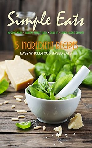 Simple Eats Magazine: JULY 2016 (Monthly Recipe & Cooking Magazine)