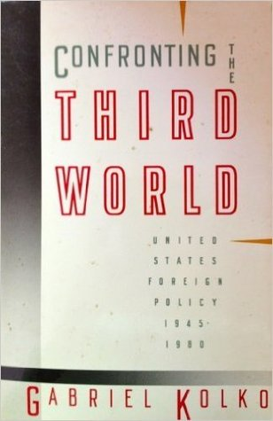 Confronting the Third World: United States Foreign Policy, 1945-1980