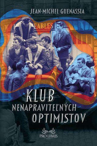 Klub nenapraviteľných optimistov