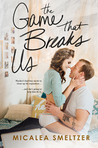 The Game That Breaks Us (Us, #3)