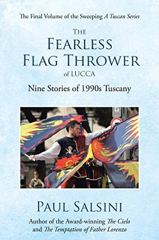 The Fearless Flag Thrower of Lucca: Nine Stories of 1990S Tuscany
