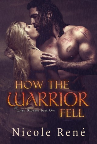 How The Warrior Fell by Nicole René