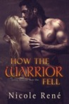 How The Warrior Fell (Falling Warriors, #1)
