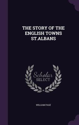 The Story of the English Towns St.Albans
