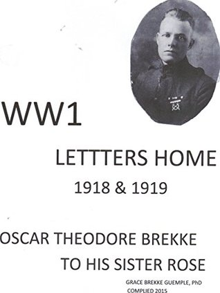"""WW1 LETTERS HOME: A young, naive Minnesota lumberjack's WW1 letters home describing the horror of the """"front line"""" battlefield."""