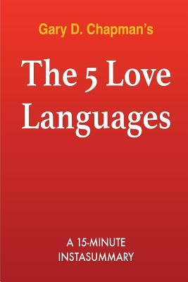 The 5 Love Languages: The Secret to Love That Lasts by Gary Chapman Summary & Analysis
