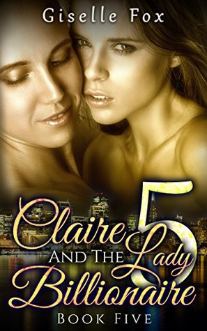 Claire and the Lady Billionaire 5