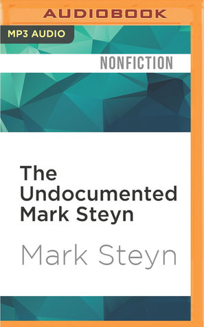 The Undocumented Mark Steyn: Don't Say You Weren't Warned
