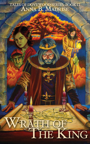Wrath of the King (Tales of Dovewood #2)