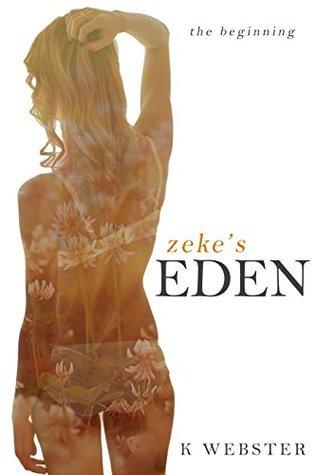 Zeke's Eden: The Beginning (Zeke and Eden, #1)