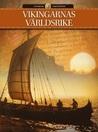 Vikingarnas världsrike (Historiens vändpunkter, #5)