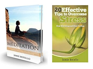 Meditation and Stress Management Box Set: Achieve Your Inner Peace and True Happiness Through Mindfulness Meditation. 20 Effective Tips to Overcome Stress: ... Techniques, How to Deal with Stress)