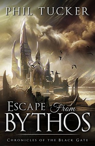 Escape from Bythos by Phil Tucker