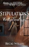 Stipulations and Complications (The Sisters, Texas #3)