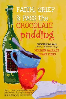Faith, Grief and Pass the Chocolate Pudding