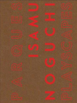 Isamu Noguchi: Playscapes