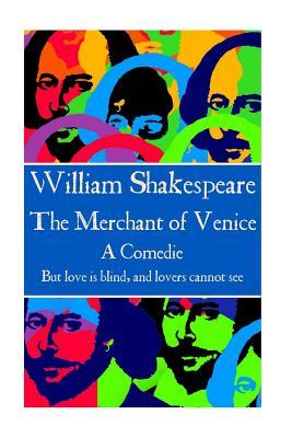 """The Merchant of Venice: """"But Love Is Blind, and Lovers Cannot See."""""""