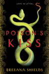 Poison's Kiss by Breeana Shields